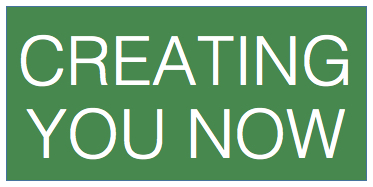 Creating You Now